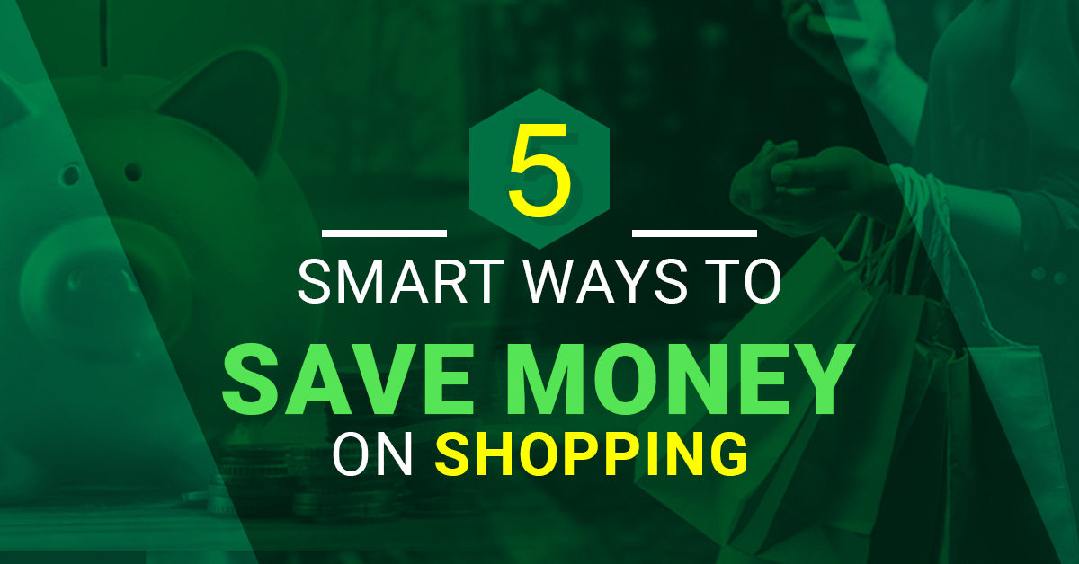 5 Smart Ways To Save Money On Shopping