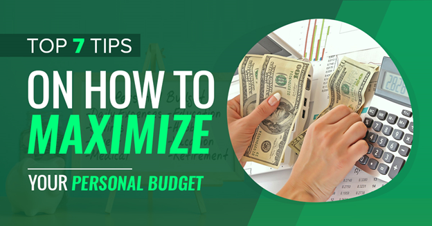 Top 7 Tips on How to Maximize Your Personal Budget