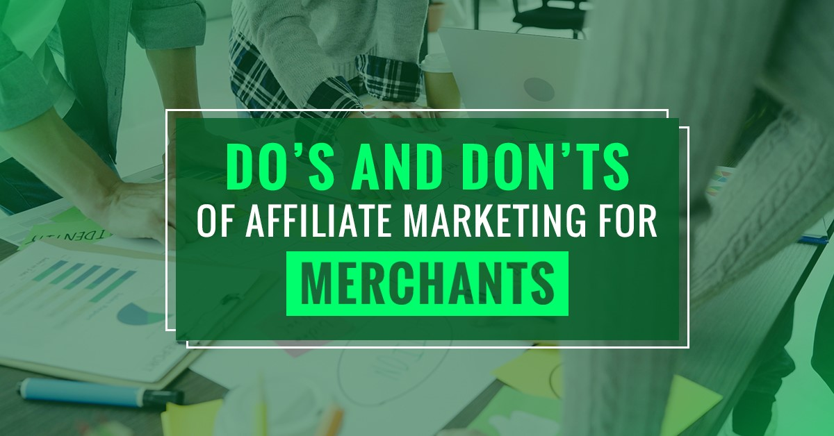 Affiliate Marketing for Merchants
