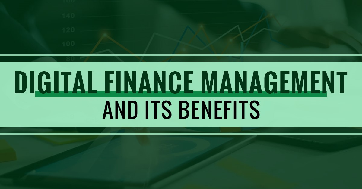 Digital Financial Management and its Benefits