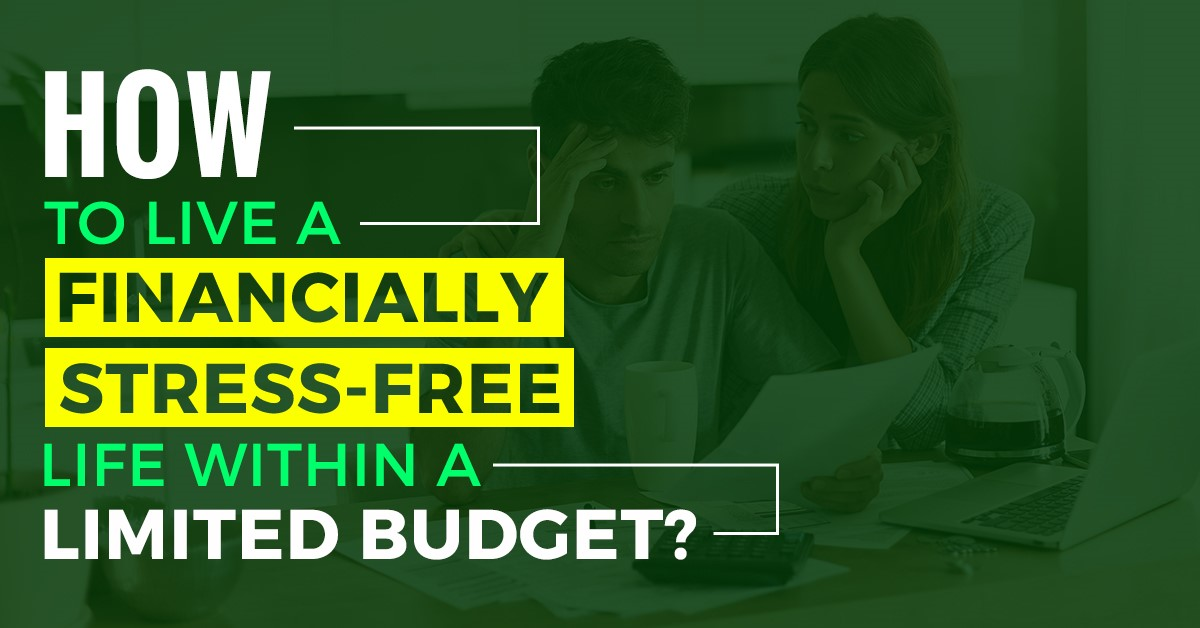 Stress-Free Life Within a Limited Budget