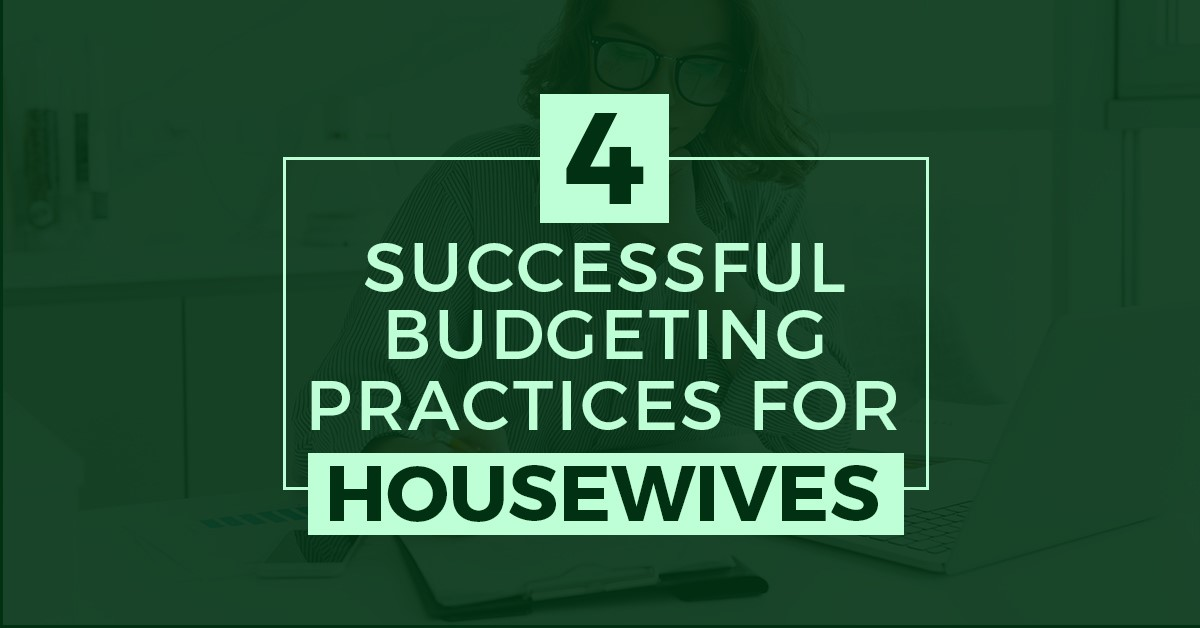 Successful Budgeting Practices For Housewives