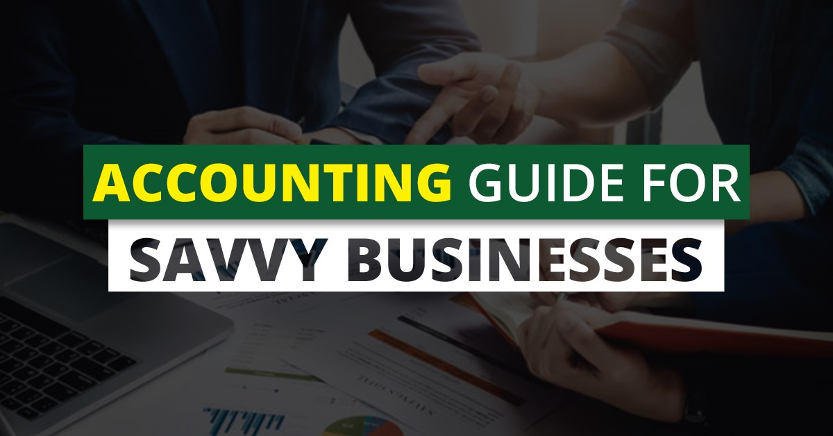 Accounting Guide for Savvy Businesses