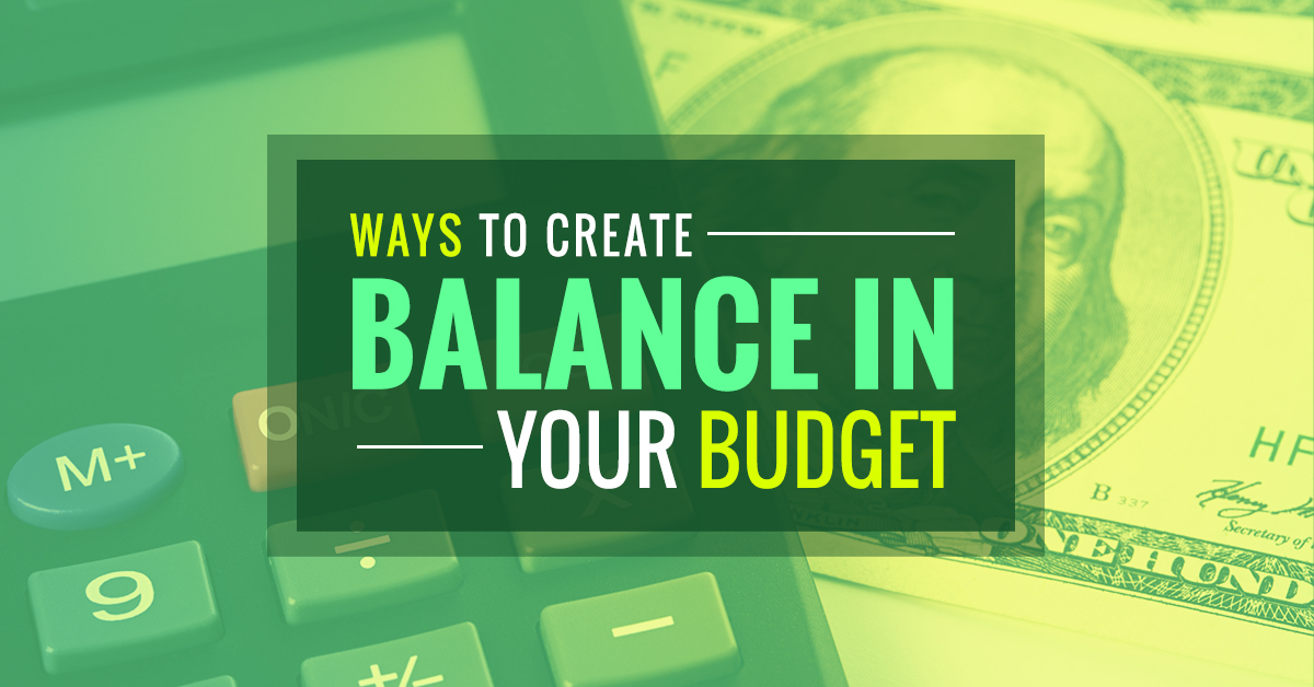 Ways To Create Balance In Your Budget – My EasyFi